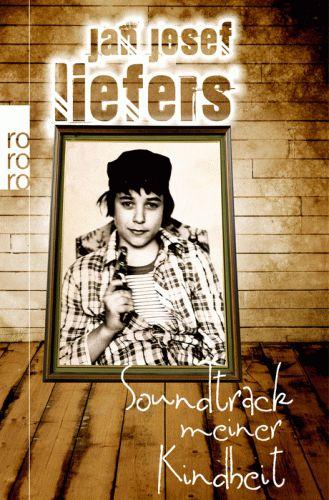 JAN JOSEF LIEFERS Soundtrack meiner Kindheit