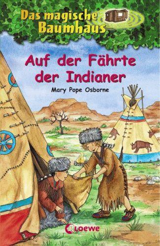 DAS MAGISCHE BAUMHAUS 16 Auf der Fährte der Indianer