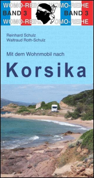 reinhard schulz mit dem wohnmobil nach korsika womo neu. Black Bedroom Furniture Sets. Home Design Ideas