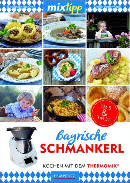 antje watermann mixtipp bayrische schmankerl kochen mit dem thermomix 9783945152201 ebay. Black Bedroom Furniture Sets. Home Design Ideas
